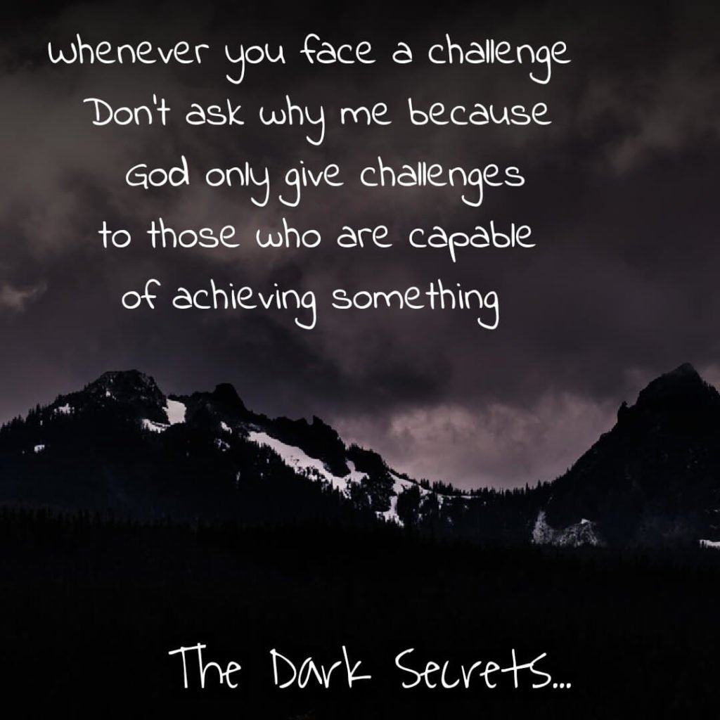 A self motivation quote on facing challenges.