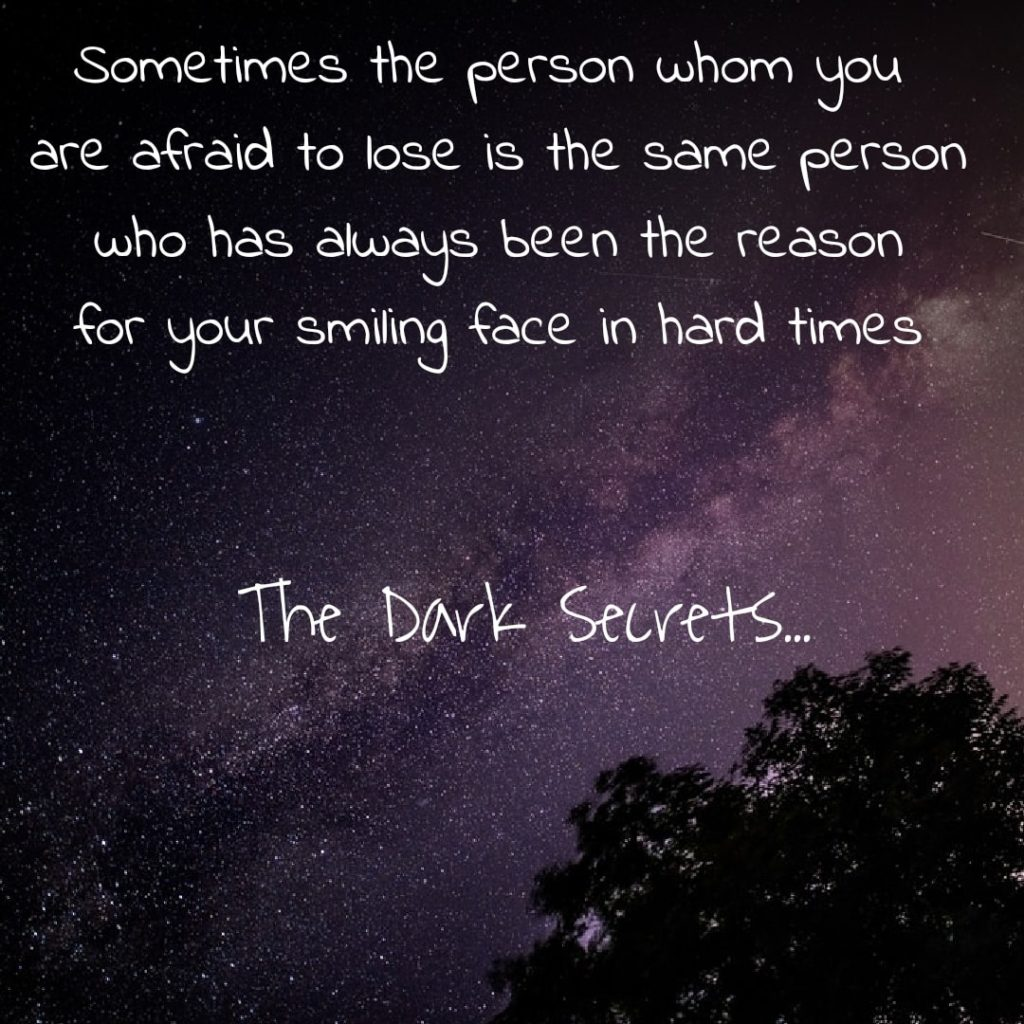 A love quote on being afraid to lose someone special.