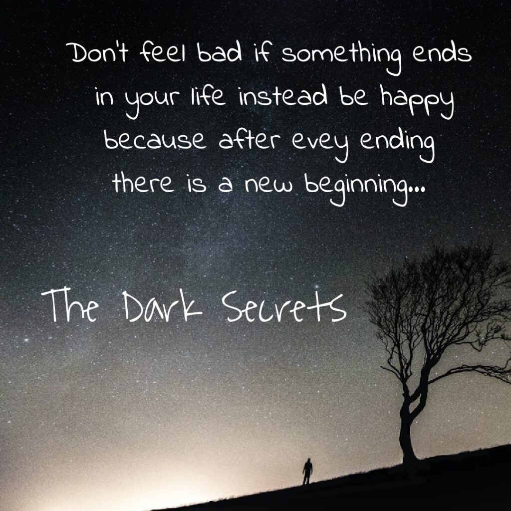 A super motivational quote on bad ending and new beginning.